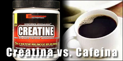 cafeinacreatina Creatina vs. Cafeína